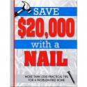 Save $20,000 with a Nail By: Readers Digest