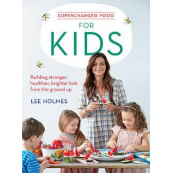 Supercharged Food Kids - Lee Holmes