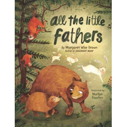 All the little Fathers Margaret Wise Brown