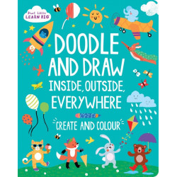 Start Little Learn Big Doodle and Draw Inside, Outside, Everywhere!